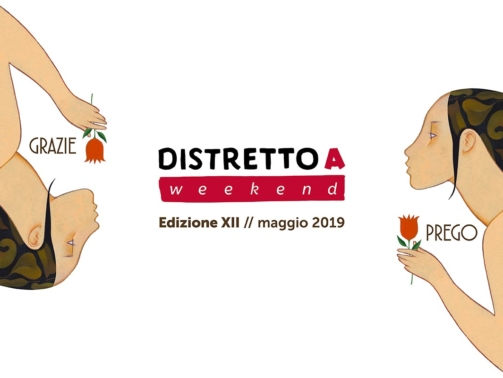Distretto A weekend 2019 / DICONO DI NOI